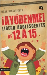 ¡Ayúdenme! Lidero Adolescentes de 12 a 15  (Help! I'm a Junior High Youth Worker!)