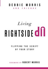 Living Rightside Up: Flipping the Script of Your Story - eBook