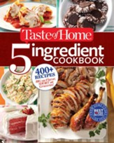 Taste of Home 5-Ingredient Cookbook: 400+ Recipes Big on Flavor, Short on Groceries - eBook