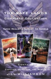 The Safe Lands Complete Collection: Contains Captives, Outcasts, and Rebels - eBook