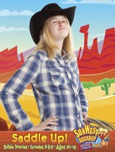 SonWest Roundup: Saddle Up! Bible Stories - Ages 10 to 12 / Grades 5 & 6