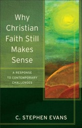 Why Christian Faith Still Makes Sense (Acadia Studies in Bible and Theology): A Response to Contemporary Challenges - eBook