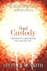Soul Custody: Choosing to Care for the One and Only You