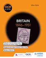 OCR A Level History: Britain 1846-1951 / Digital original - eBook