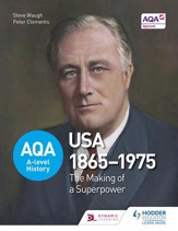AQA A-level History: The Making of a Superpower: USA 1865-1975 / Digital original - eBook
