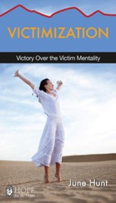 Victimization: Victory Over the Victim Mentality - eBook