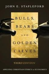 Bulls, Bears and Golden Calves: Applying Christian Ethics in Economics / Revised - eBook