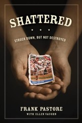 Shattered: Struck Down, But Not Destroyed - eBook