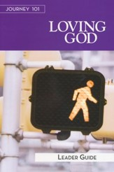 Journey 101: Loving God, Leader Guide