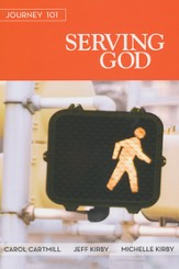 Journey 101: Serving God, Participant Book