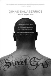 Street God: The Explosive True Story of a Former Drug Boss on the Run from the Hood-and the Courageous Mission That Drove Him Back - eBook
