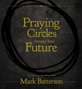 Praying Circles Around Your Future - Slightly Imperfect