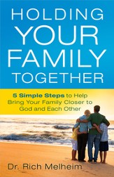 Holding Your Family Together: 5 Simple Steps to Help Bring Your Family Closer to God and Each Other - Slightly Imperfect