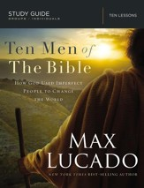 Ten Men of the Bible: How God Used Imperfect People to Change the World - eBook