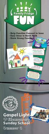 Gospel Light: Elementary Grades 1-4 Family Fridge Fun, Summer 2018 Year C