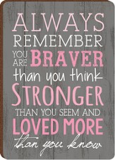 Always Remember, You Are Braver, Stronger Magnet