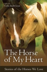 The Horse of My Heart: Stories of the Horses We Love - eBook