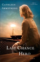 Last Chance Hero (A Place to Call Home Book #4): A Novel - eBook