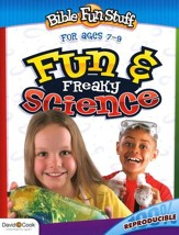 Fun & Freaky Science--Ages 7 to 9