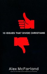 10 Issues That Divide Christians