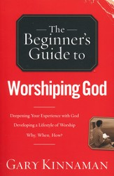 The Beginner's Guide to Worshiping God