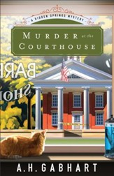 Murder at the Courthouse (The Hidden Springs Mysteries Book #1): A Hidden Springs Mystery - eBook