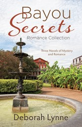 Bayou Secrets Romance Collection: Three Novels of Mystery and Romance - eBook