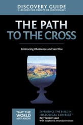 The Path to the Cross Discovery Guide: Embracing Obedience and Sacrifice - eBook