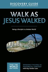 Walk as Jesus Walked Discovery Guide: Being a Disciple in a Broken World - eBook