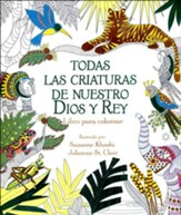Todas las Criaturas de Nuestro Dios y Rey, Libro para Colorear   (All Creatures of Our God and King Adult Coloring Book)