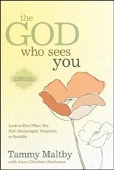 The God Who Sees You: Look to Him When You Feel Discouraged, Forgotten, or Invisible
