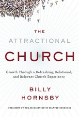 The Attractional Church: Growth Through a Refreshing, Relational, and Relevant Experience - eBook