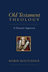 Old Testament Theology: A Thematic Approach - eBook