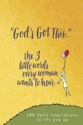 God's Got This: 3 Little Words Every Woman Wants to Hear
