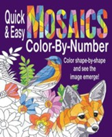 Quick & Easy Mosaics Color By Number Coloring Book