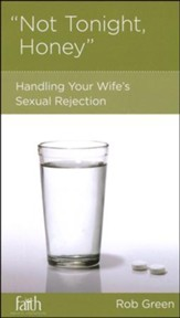 Not Tonight Honey: Handling Your Wife's Sexual Rejection