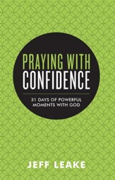 Praying with Confidence: 31 Days of Powerful Moments with God - eBook