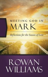 Meeting God in Mark: Reflections for the Season of Lent - eBook