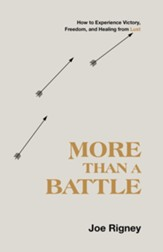 More Than a Battle: How to Experience Victory, Freedom, and Healing from Lust