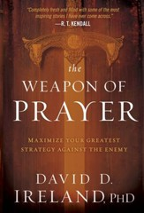 The Weapon of Prayer: Maximize Your Greatest Strategy Against the Enemy - eBook