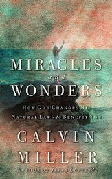 Miracles and Wonders: How God Changes His Natural Laws to Benefit You - eBook