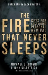 The Fire that Never Sleeps: Keys to Sustaining Personal Revival - eBook