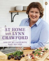 At Home With Lynn Crawford: 200 Of My Favourite Recipes - eBook