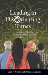 Leading in DisOrienting Times: Navigating Church and Organizational Change - eBook