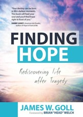 Finding Hope: Rediscovering Life after Tragedy - eBook