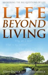 Life Beyond Living: Answering the Big Questions of Life - eBook