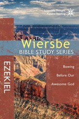 The Wiersbe Bible Study Series: Ezekiel: Bowing Before Our Awesome God - eBook