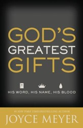 God's Greatest Gifts: His Word, His Name, His Blood / Revised - eBook