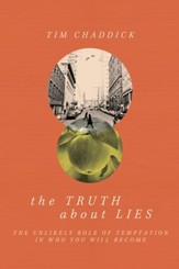 The Truth about Lies: The Unlikely Role of Temptation in Who You Will Become - eBook