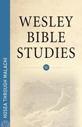 Wesley Bible Studies: Hosea through Malachi - eBook